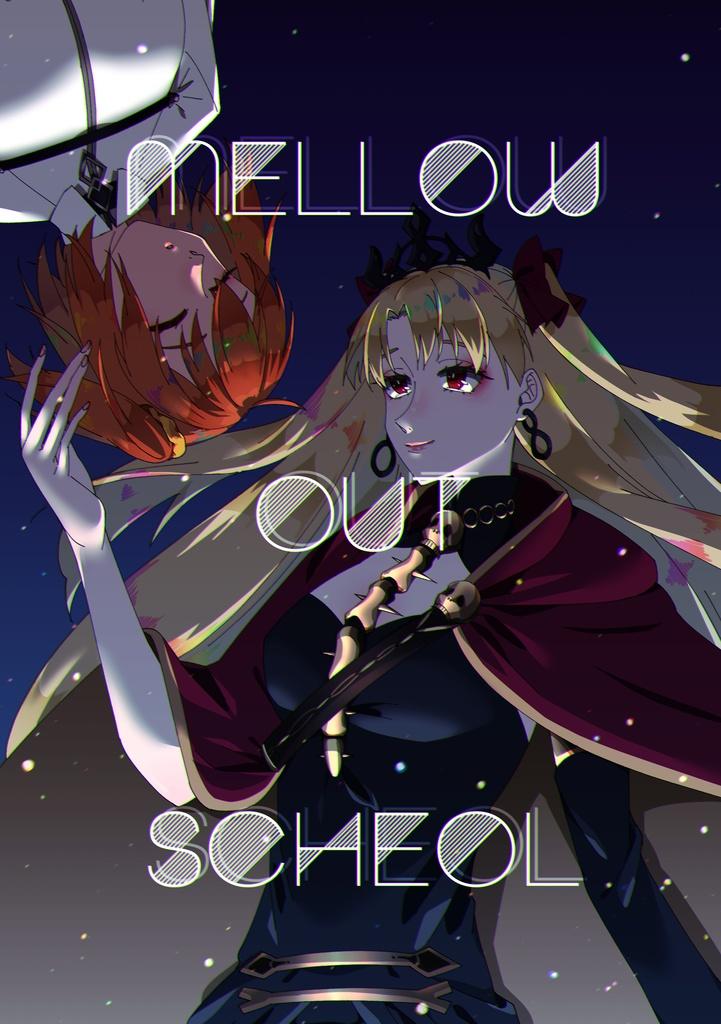 mellow out scheol