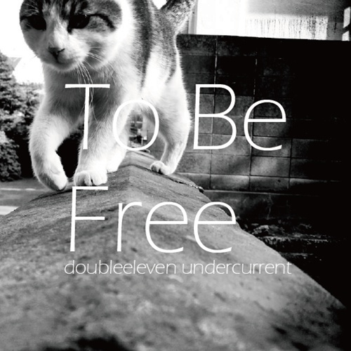 To Be Free - doubleeleven undercurrent