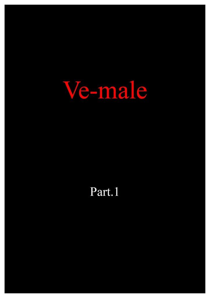 Ve-male(Part.1)