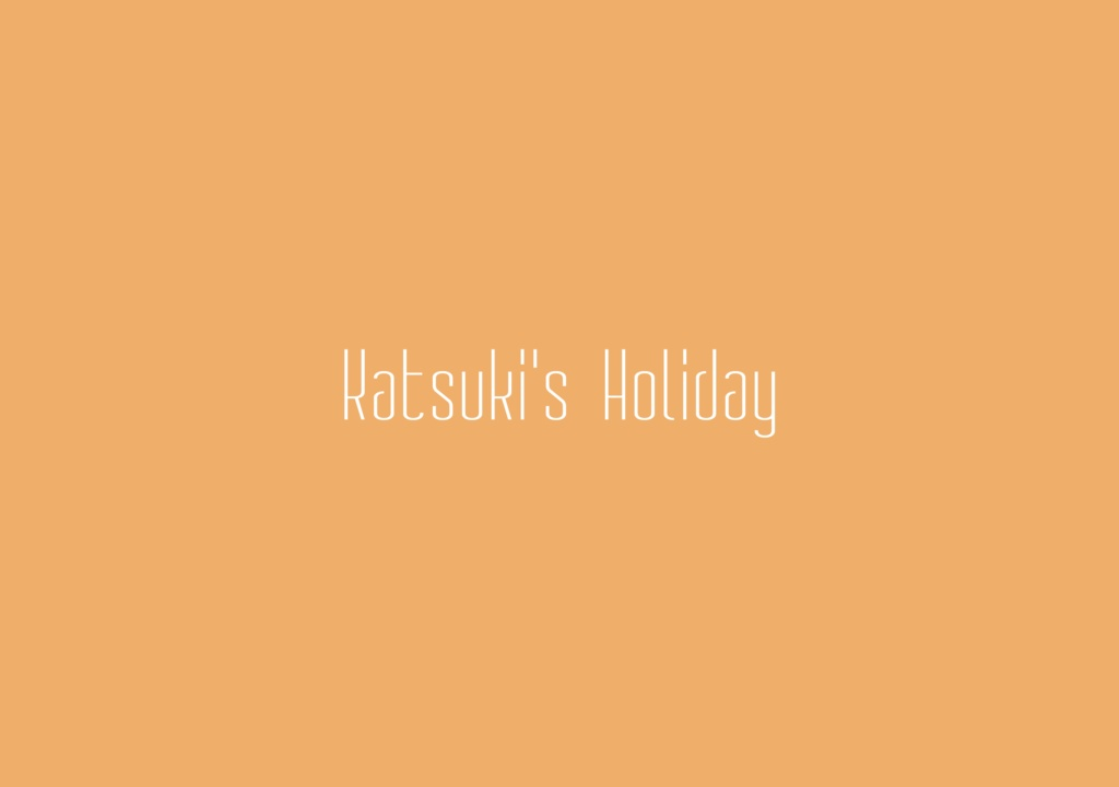 Katsuki's Holiday