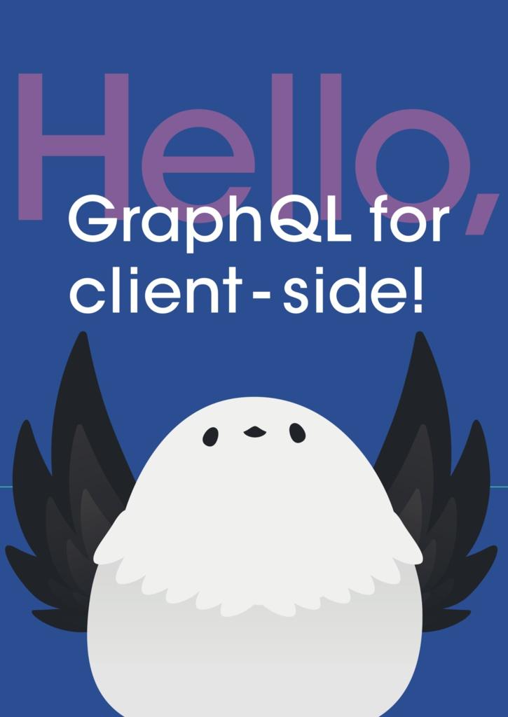 Hello, GraphQL for client-side!