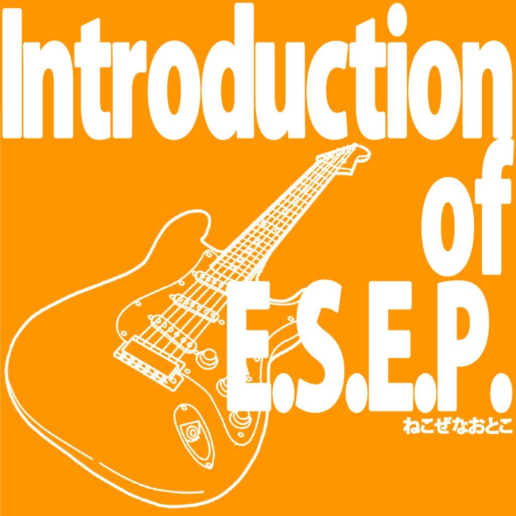 Introduction of E.S.E.P