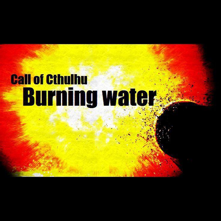 PDF版「燃える水」 クトゥルフ神話trpgシナリオ