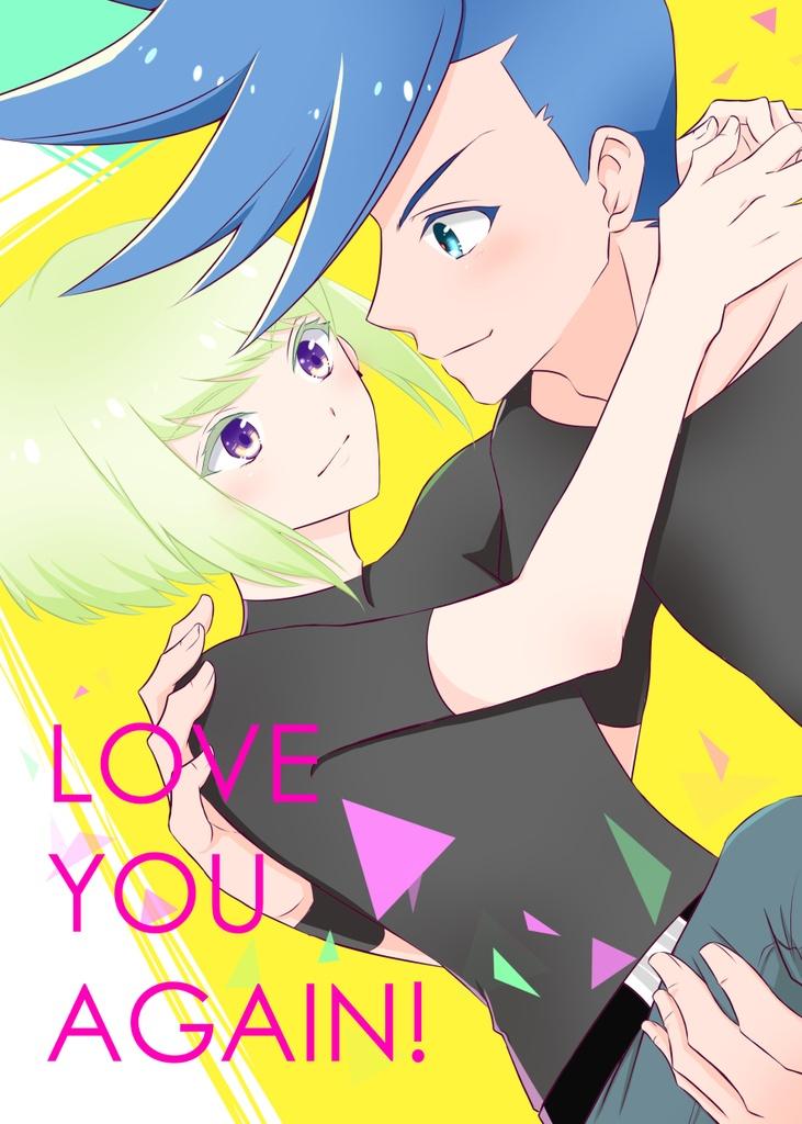 LOVE YOU AGAIN!