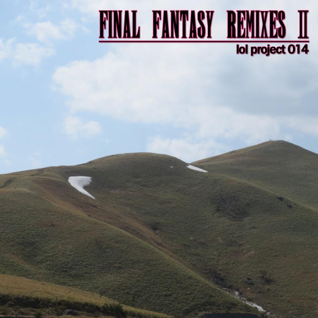 lol project 014 : Final Fantasy Remixes Ⅱ