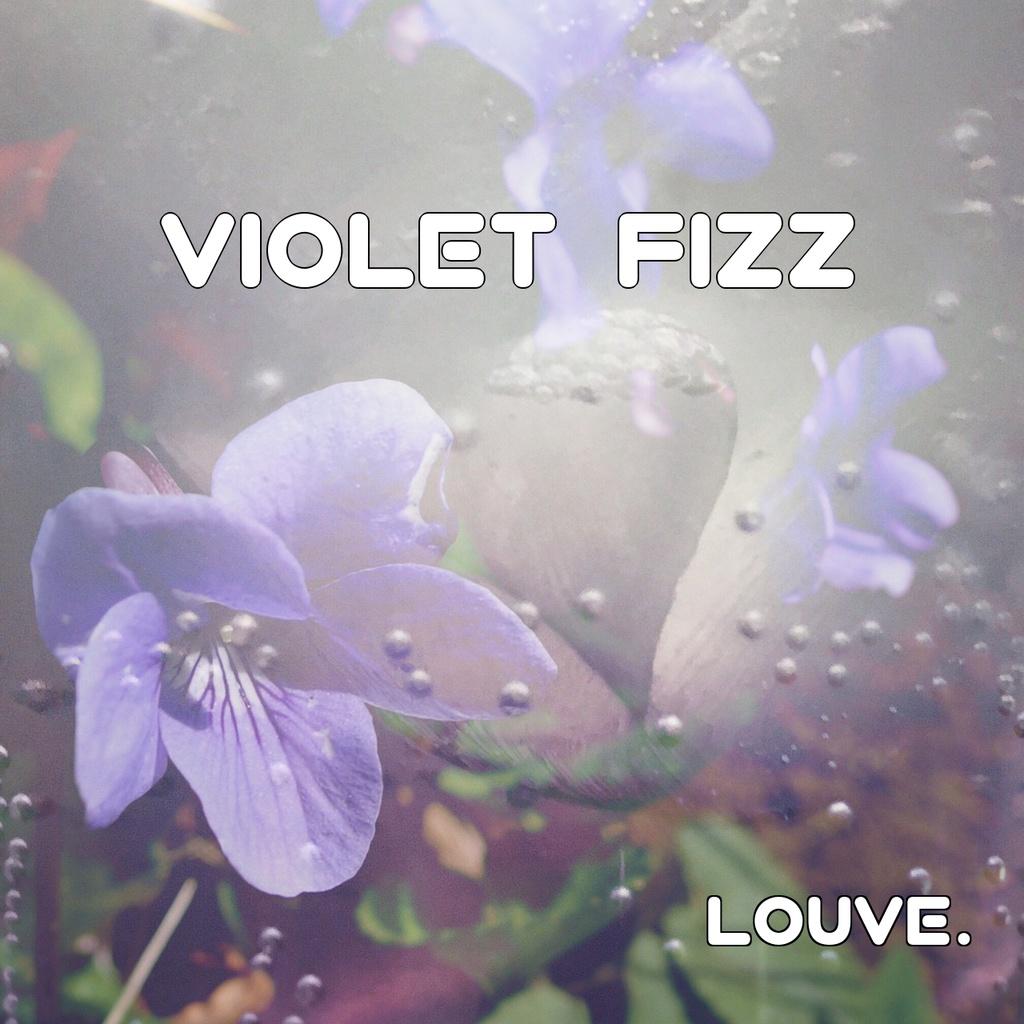 Louve.「VIOLET FIZZ」