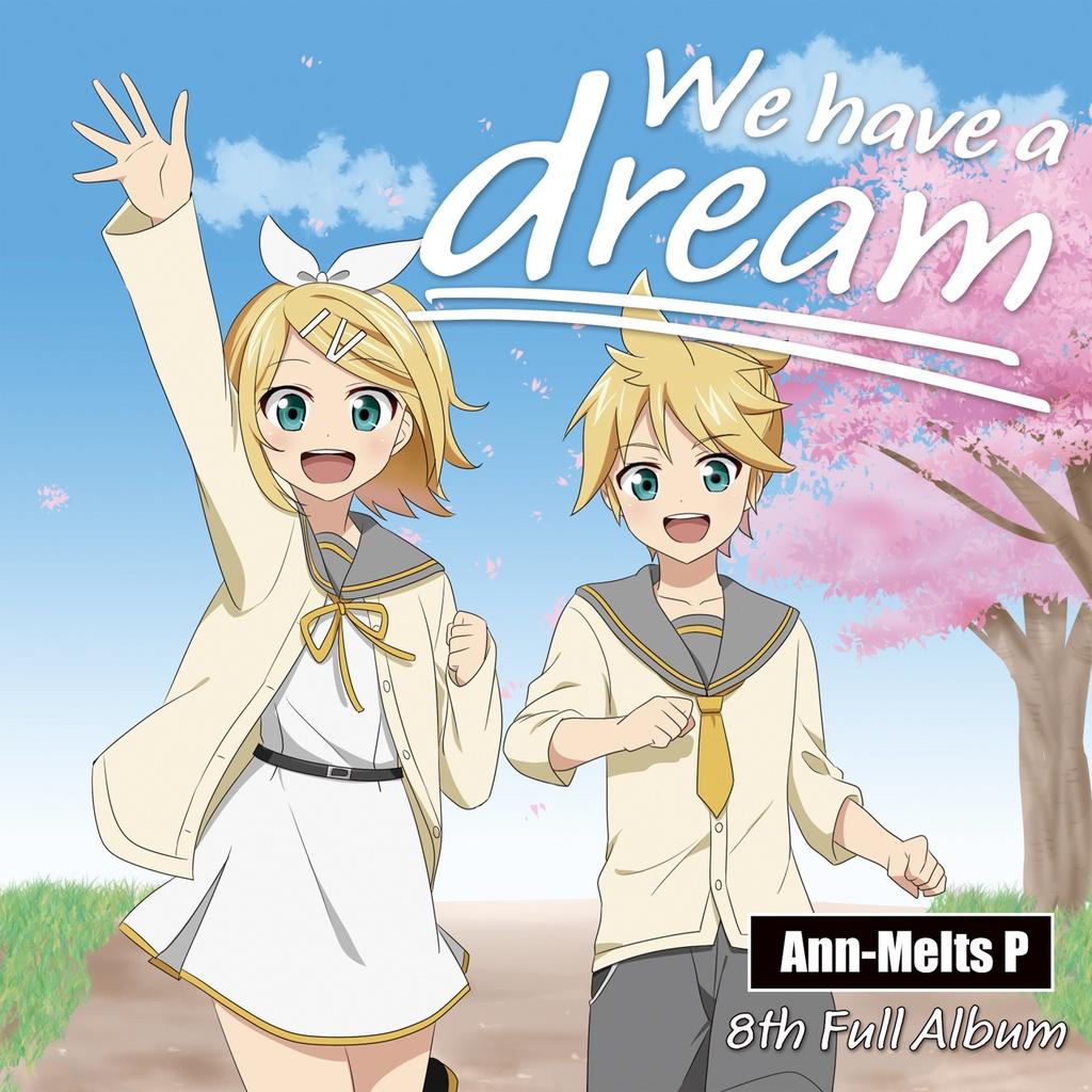 アンメルツP 8th Full Album『We have a dream』
