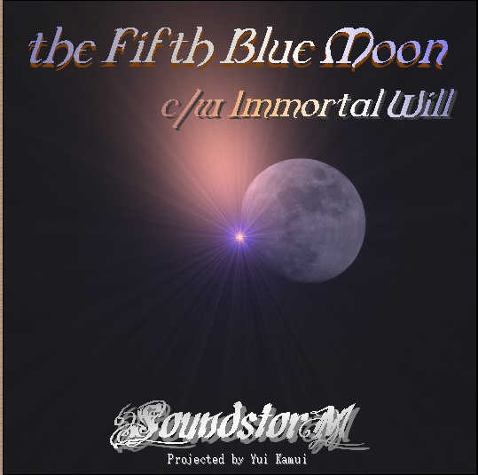 the Fifth Blue Moon/Immortal Will