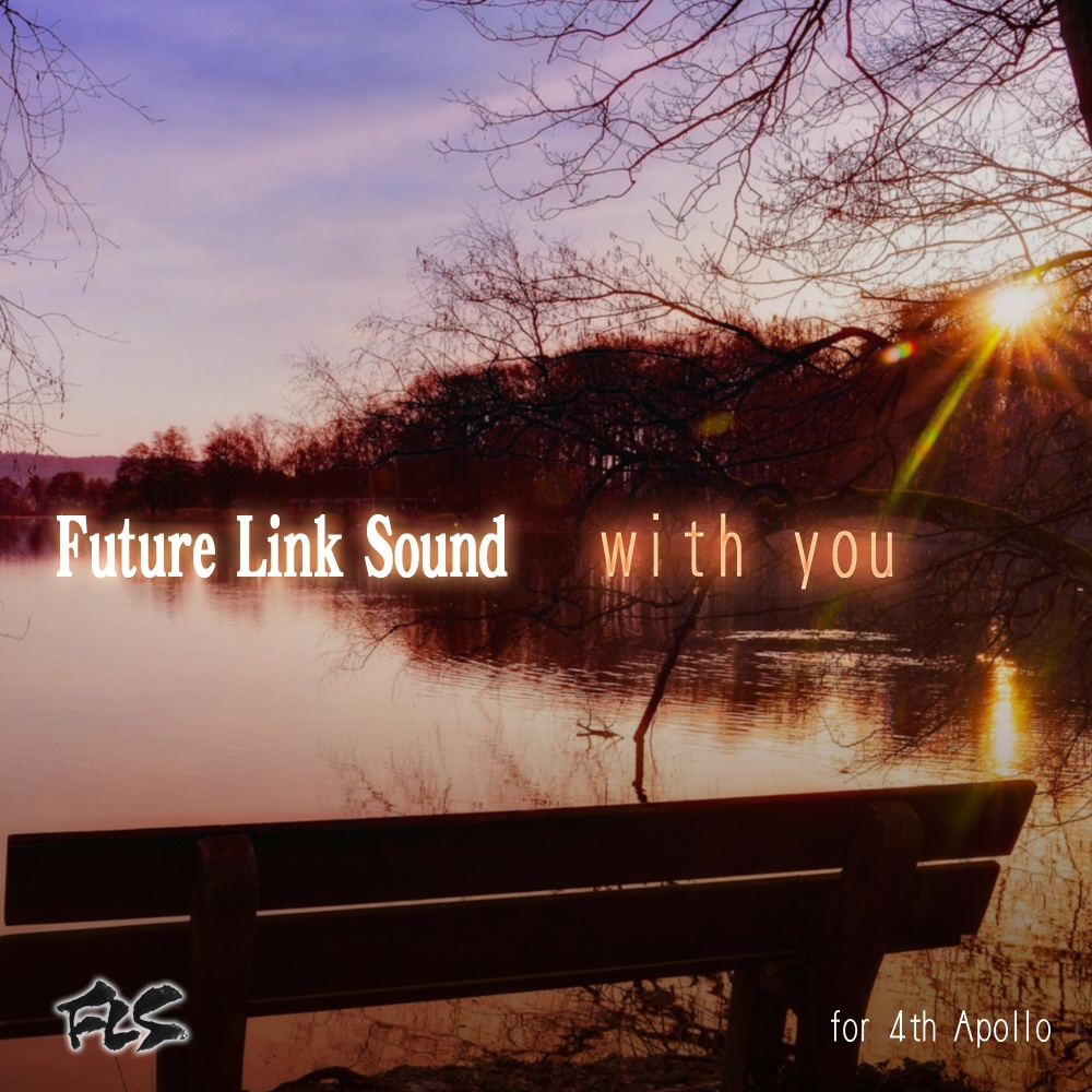 Future Link Sound 「with you」 for 4th APOLLO