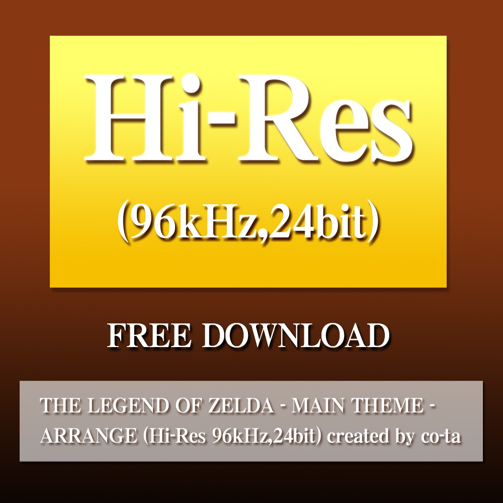 THE LEGEND OF ZELDA - MAIN THEME - ARRANGE (Hi-Res 96kHz,24bit) created by co-ta