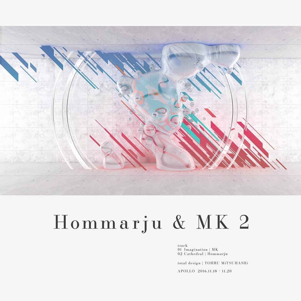 Hommarju & MK 2