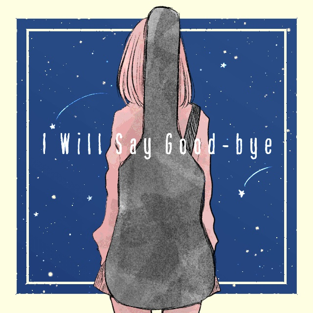 3rd album 「I Will Say Good-bye」